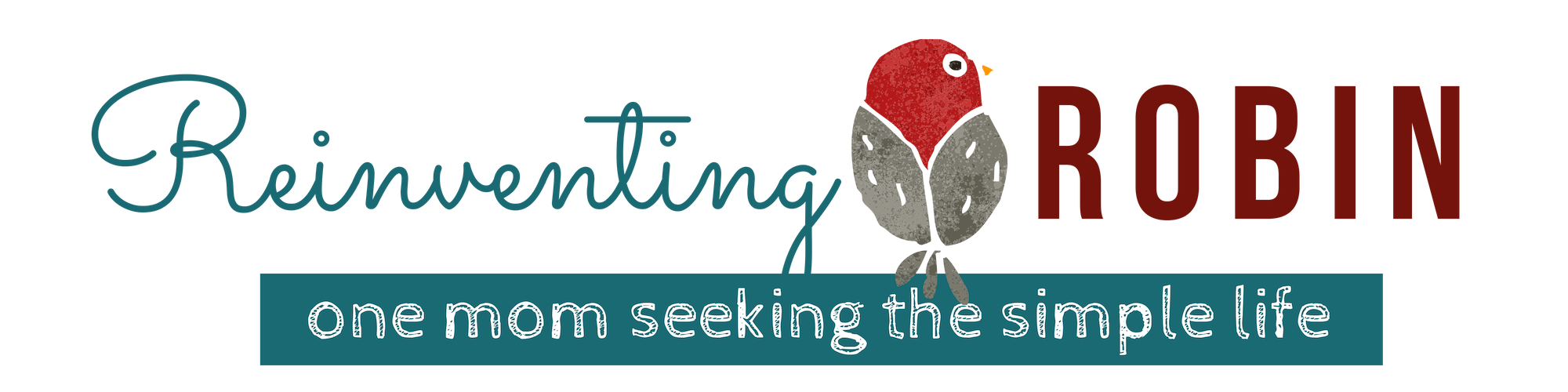 Reinventing Robin – One Mom Seeking the Simple Life