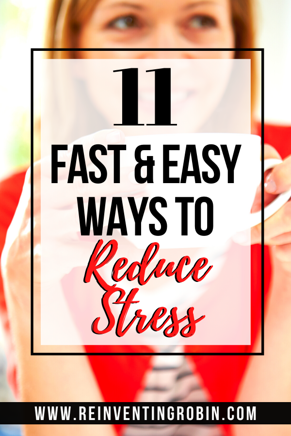 Woman holding a coffe cup with the title: 11 Fast & Easy Ways to Reduce Stress