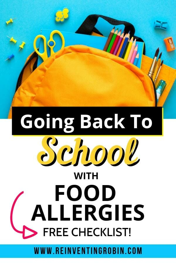 """Open backpack with school supplies all around, text states """"Going back to school with food allergies. Free Checklist!"""" www.reinventingrobin.com"""""""