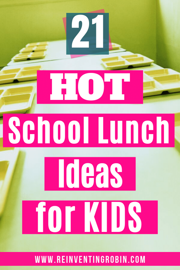 Picture of lunch table at school with lunch trays. Text states 21 Hot School Lunch Ideas for Kids.