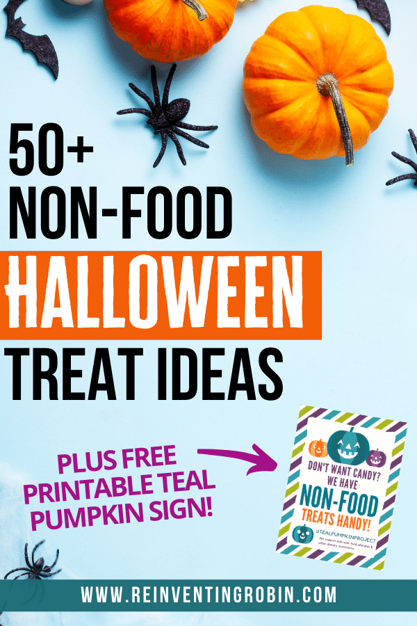 Background with mini pumpkins & fake spiders & bats. Text says 50+ non-food Halloween Treat Ideas. Plus free printable teal pumpkin sign!