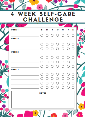 Printable worksheet with 4 Week Self-Care Challenge on it, blank lines to write in your goals, and a place to check off each day of the week that you do a self-care activity.