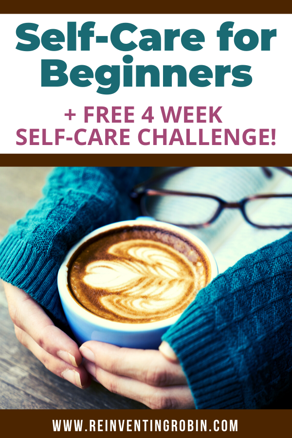 Self Care for Beginners plus Free 4 Week Self Care Challenge