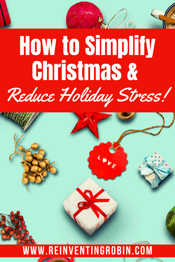 Small Christmas decorations and knick-knacks. Text says How to Simplify Christmas and Reduce Holiday Stress!