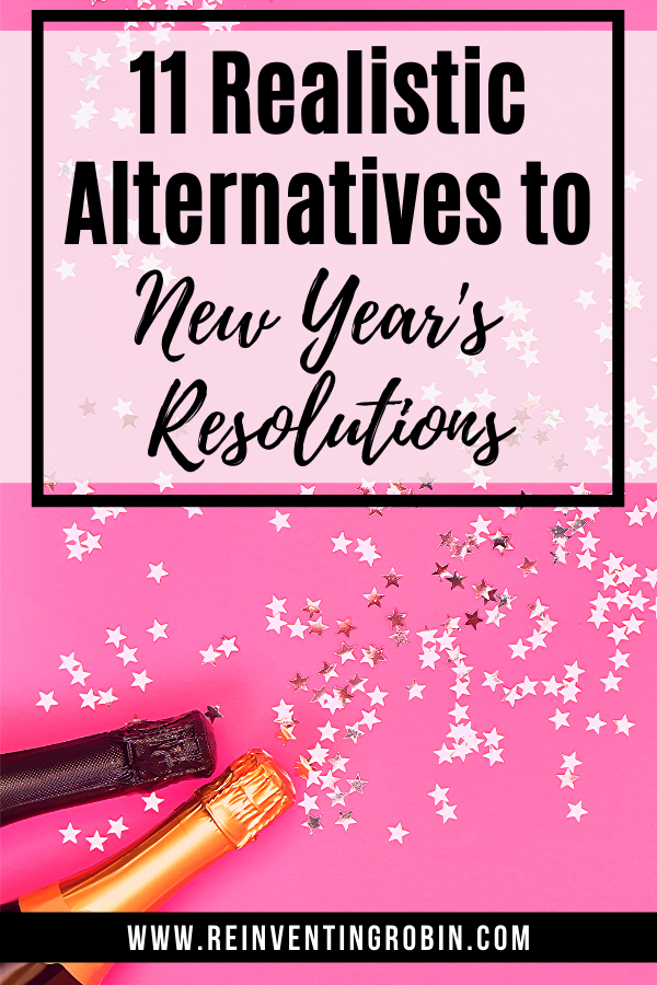 Silver star confetti on a pink background with the words 11 realistic alternatives to New Year's Resolutions on it.