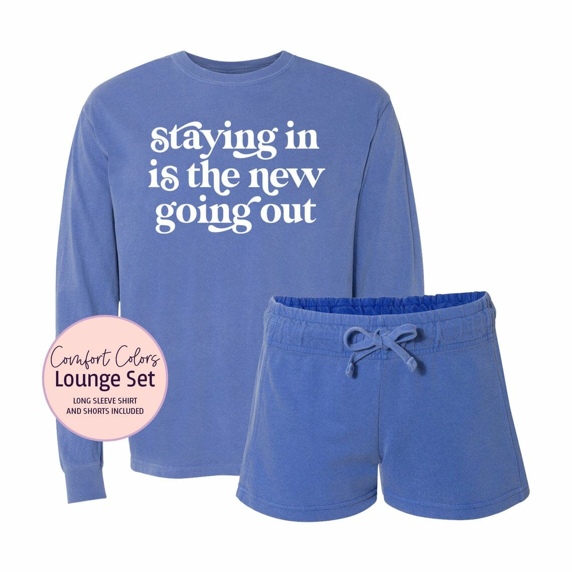 Staying In is the New Going Out Loungewear